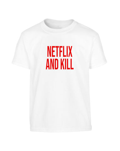 'NETFLIX AND KILL' Netflix Parody Halloween T-Shirt (Unisex)