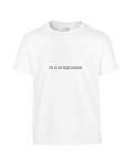 Lol, You're Not Hugh Jackman T-Shirt  (Unisex)