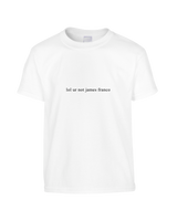 Lol, You're Not James Franco T-Shirt (Unisex) 100% Cotton
