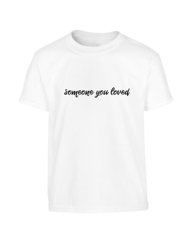 'SOMEE YOU LOVED' Lyric T-Shirt (Unisex)