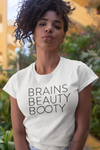 'BRAINS BEAUTY BOOTY' T-Shirt (Unisex)
