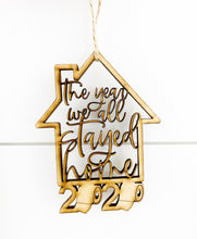 Load image into Gallery viewer, 2020 The Year We All Stayed Home Ornament