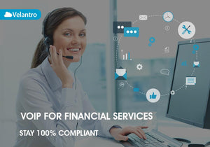 VOIP FOR FINANCIAL SERVICES: STAY 100% COMPLIANT