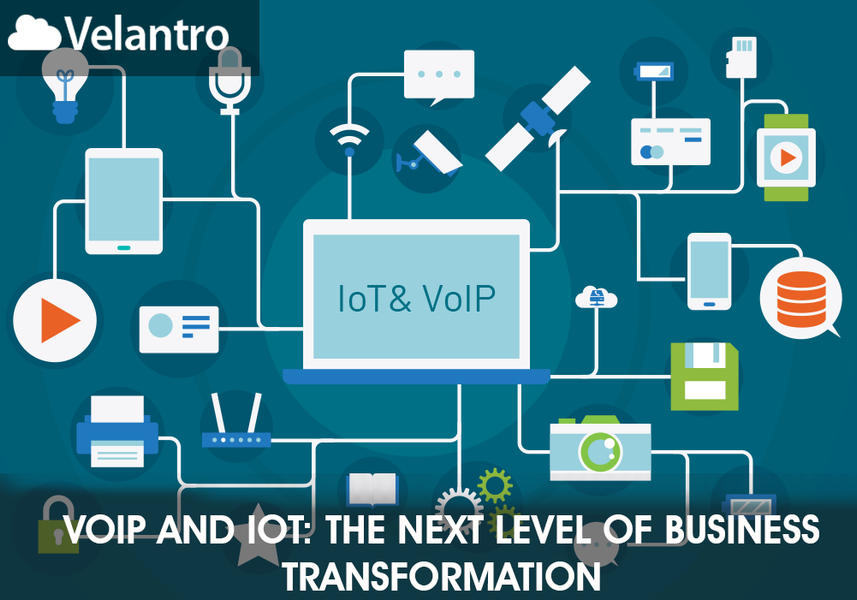 VOIP AND IOT: THE NEXT LEVEL OF BUSINESS TRANSFORMATION
