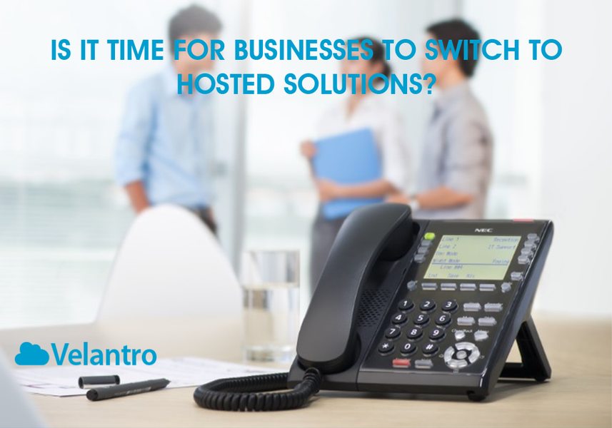 IS IT TIME FOR BUSINESSES TO SWITCH TO HOSTED SOLUTIONS?