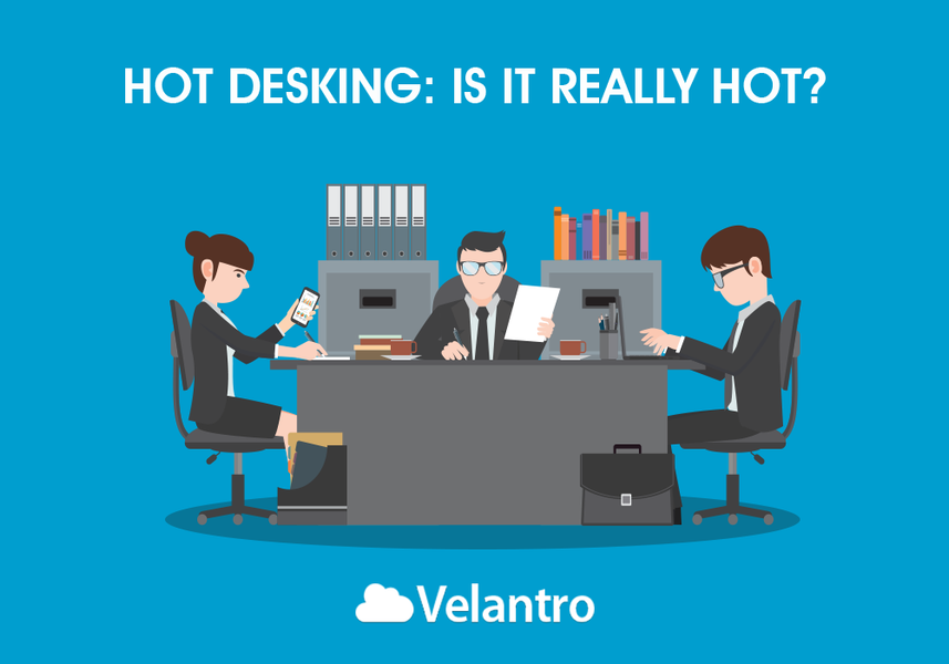 HOT DESKING: IS IT REALLY HOT?