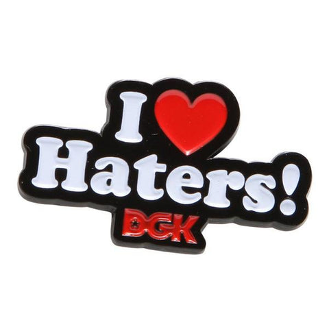 DGK HATERS PIN