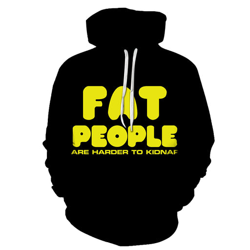 Fat People Are Harder To Kidnap Funny Quotes 3D - Sweatshirt, Hoodie, Pullover