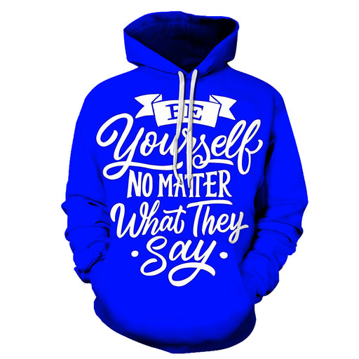 Be Yourself Funny Quotes 3D - Sweatshirt, Hoodie, Pullover