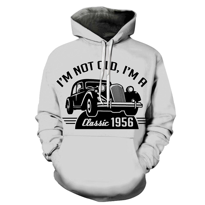 I Am Not Old I Am Classic Funny Quotes 3D - Sweatshirt, Hoodie, Pullover
