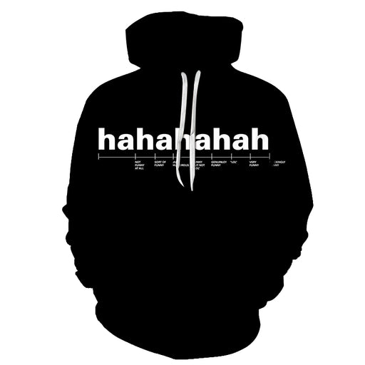hahahaha Funny Quotes 3D - Sweatshirt, Hoodie, Pullover