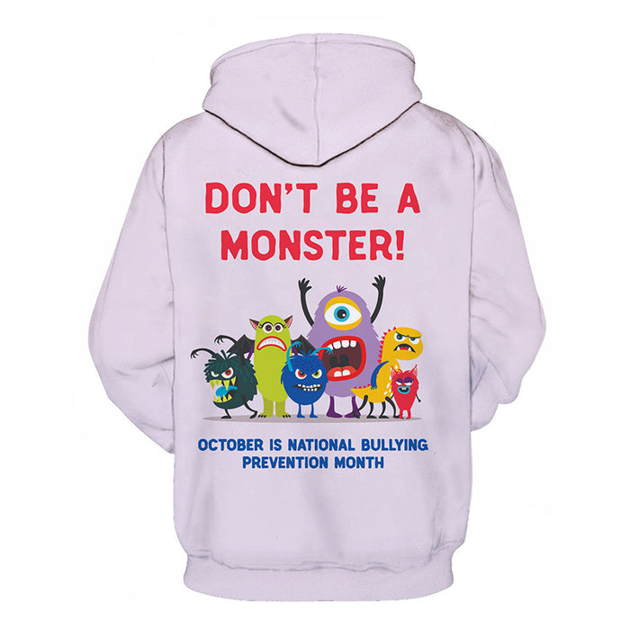 Don't Be A Monster 3D - Sweatshirt, Hoodie, Pullover
