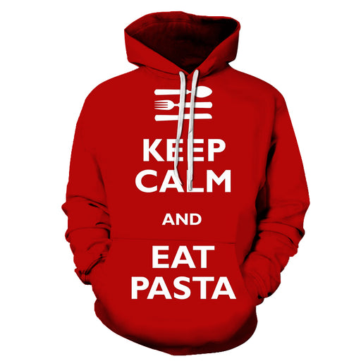 Keep Calm Eat Pasta 3D - Sweatshirt, Hoodie, Pullover