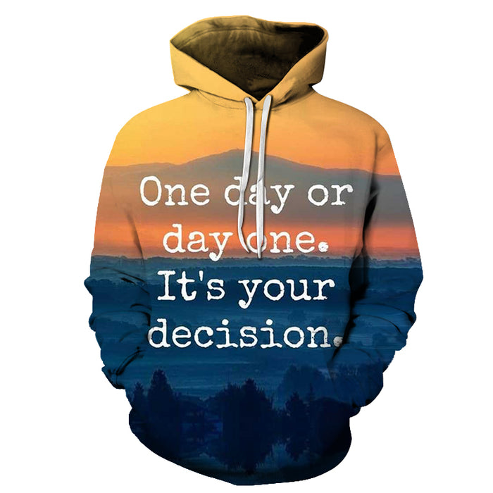 Day One Positive Quote 3D Hoodie Sweatshirt Pullover