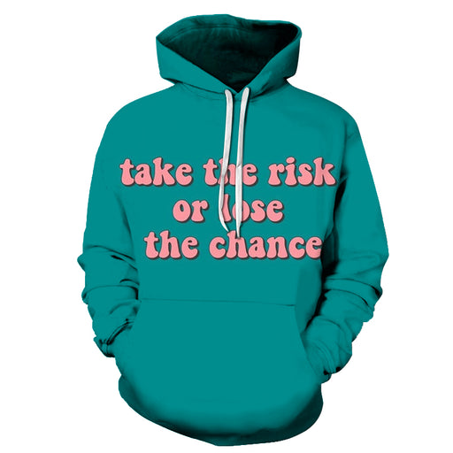 Take The Risk Positive Quote 3D Hoodie Sweatshirt Pullover