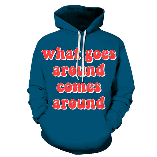 Comes Around Positive Quote 3D Hoodie Sweatshirt Pullover