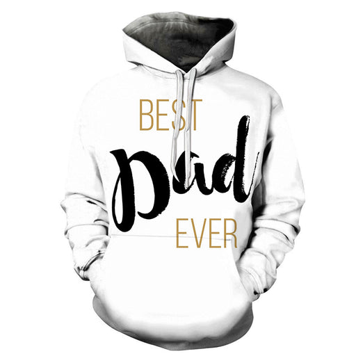 Best Dad Ever 3D - Sweatshirt, Hoodie, Pullover