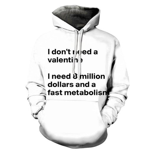 I Don't Need a Valentine 3D Sweatshirt, Hoodie, Pullover
