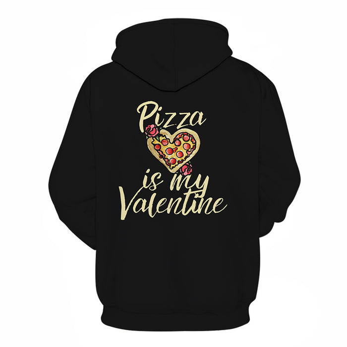Pizza is My Valentine 3D - Sweatshirt, Hoodie, Pullover