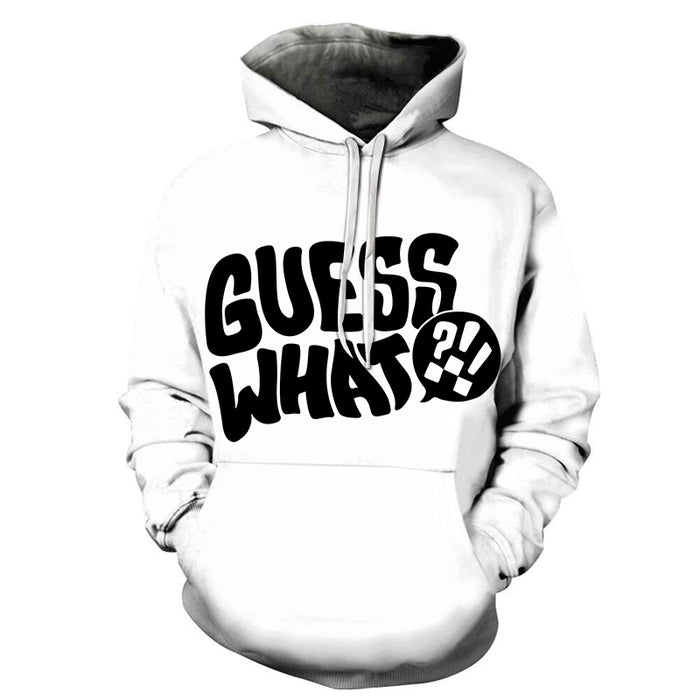 Guess What 3D - Sweatshirt, Hoodie, Pullover