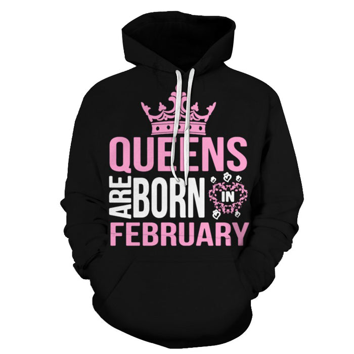 Queens are Born in February 3D - Sweatshirt, Hoodie, Pullover