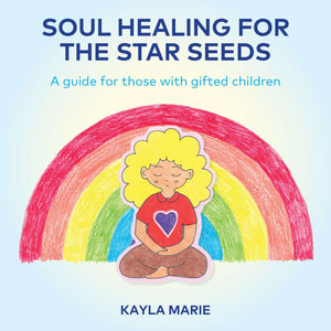 Book - Soul Healing for the Star Seeds by Kayla Marie - Gina's Charms