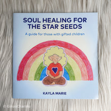 Load image into Gallery viewer, Book - Soul Healing for the Star Seeds by Kayla Marie - Gina's Charms
