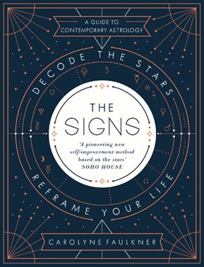 Book - The Signs - Decode the Stars, Reframe Your Life