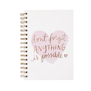 Journal - Dayna Lee Spiral - Don't Forget Anything is Possible