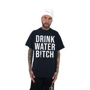 Drink Water B!tch