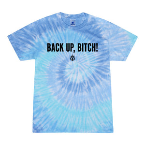 Back Up, Bitch! Lagoon Tie Dye T-Shirt