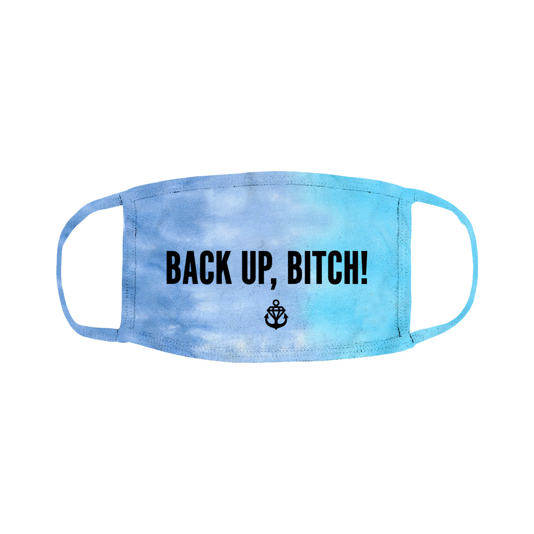 Back Up, Bitch! Lagoon Tie Dye Face Mask