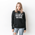 """THIS WINE IS MAKING ME AWESOME"" Crew 