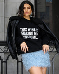 """THIS WINE IS MAKING ME AWESOME"" Classic Crew Neck Sweatshirt 