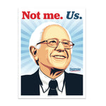 """Not me. Us. - Bernie"" Poster by Ernesto Yerena Montejano"