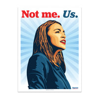 """Not me. Us. - AOC"" Poster by Ernesto Yerena Montejano"