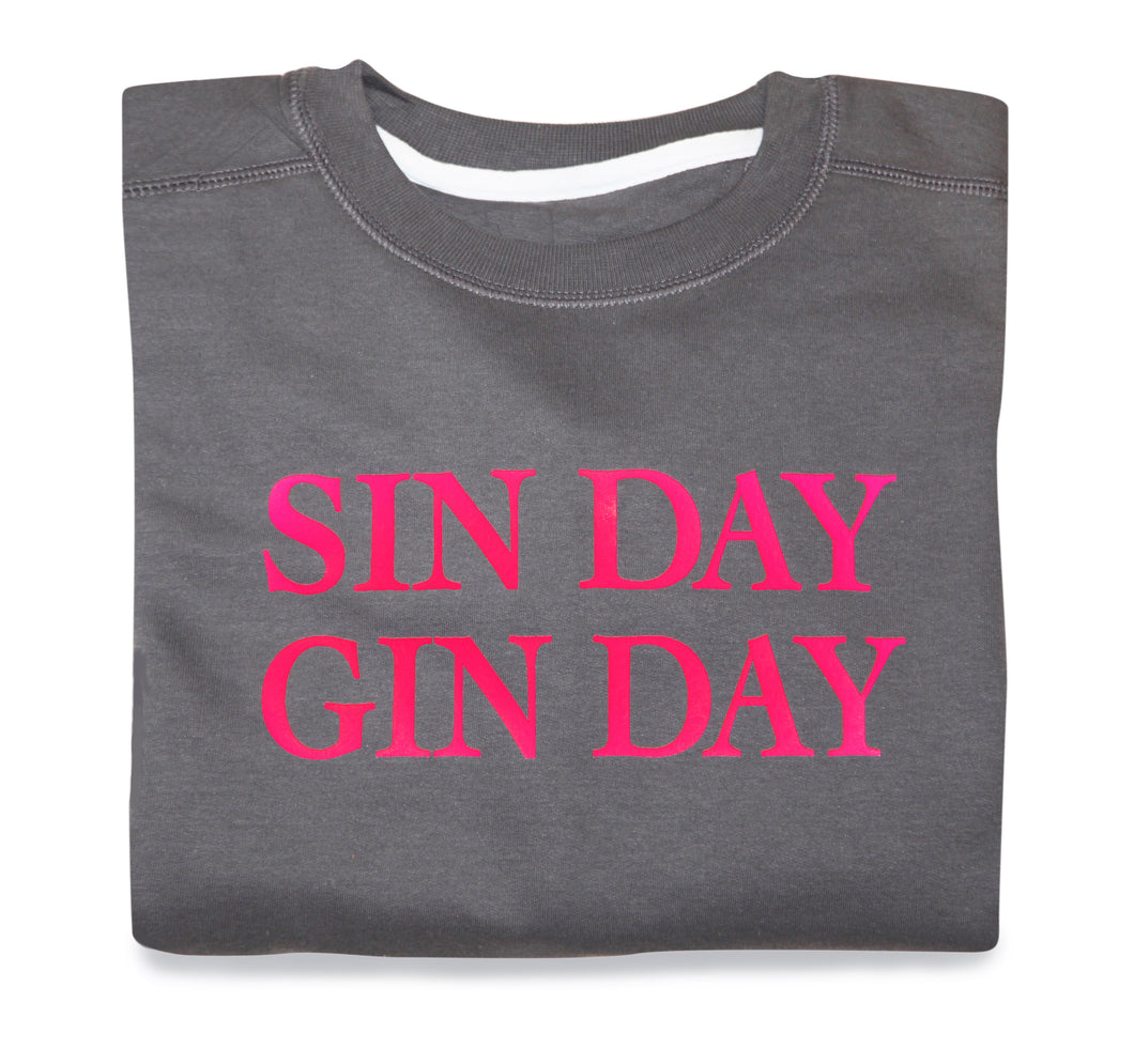 SIN DAY GIN DAY SWEATSHIRT (CHARCOAL)