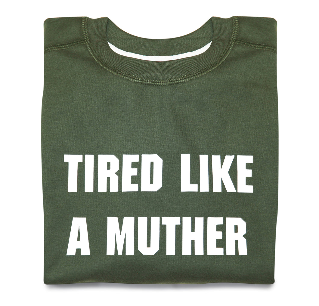 TIRED LIKE A MUTHER SWEATSHIRT (KHAKI)
