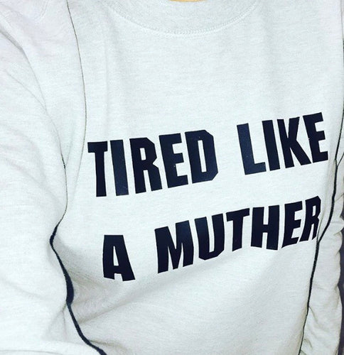 Tired Like A Muther Sweatshirt (Grey & Black) - Sale