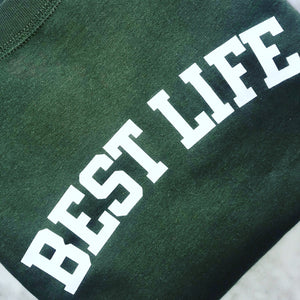 BEST LIFE SWEATSHIRT