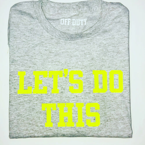 LET'S DO THIS Long Sleeve Tee