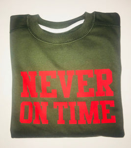 Never On Time Sweatshirt