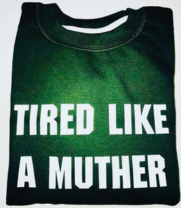 Tired Like A Muther Sweatshirt (Khaki & White) - Sale