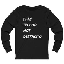 Play Techno Not Despacito Long Sleeve black