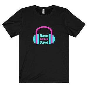 Rave Just Like Dave shirt black