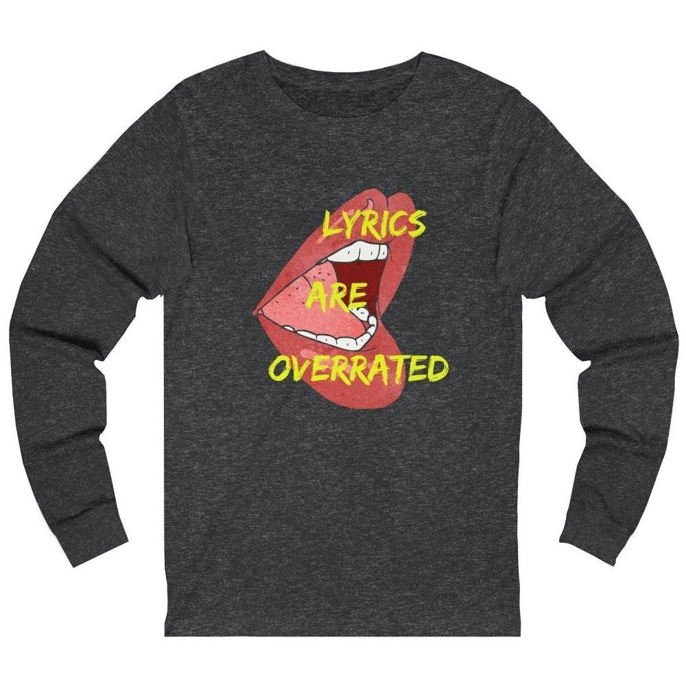 Lyrics Are Overrated Long Sleeve Dark Grey
