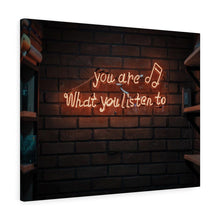 What You Listen To Wall Canvas