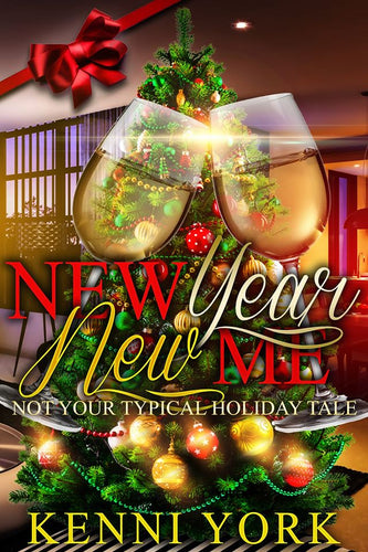 New Year, New Me: Not Your Typical Holiday Tale - An E-book novella