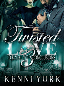 Twisted Love 3: Deadly Conclusions