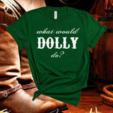 Dolly Parton,What Would Dolly Do,Country Music,Unisex,Short Sleeve T Shirt